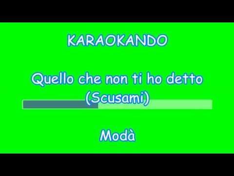 , title : 'Karaoke Italiano - Quello che non ti ho detto (Scusami) - Modà ( Testo )'