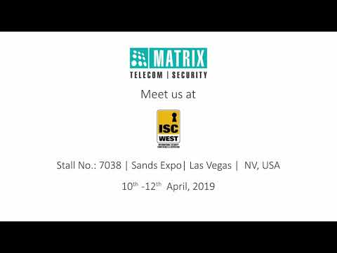 Matrix Comsec at ISC West 2019, USA | Security Exhibition | 10th - 12th Apr 2019