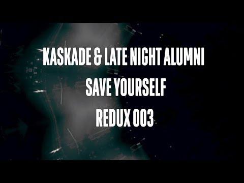 Kaskade & Late Night Alumni | Save Yourself | REDUX EP 003