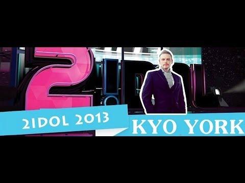 2Idol 2013: Kyo York Full