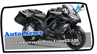 3. HOT NEWS!!!2018 Kawasaki Ninja Z1000SX ABS  2018 NINJA 1000 ABS Touring Price & Spec