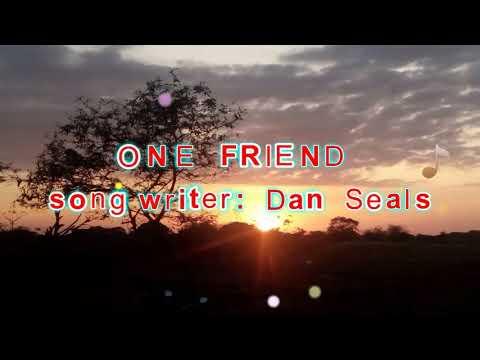 One Friend - Dan Seals | Lyrics
