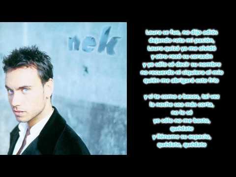 , title : 'Nek - Laura No Esta (Con Letra)'