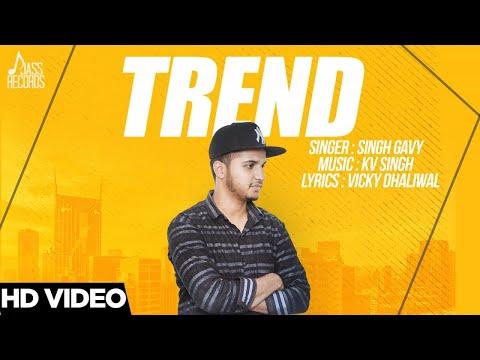 Trend   ( Full Song)   Singh Gavy  New Punjabi Songs 2017   Latest Punjabi Songs 2017