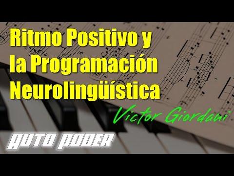 Ritmo Positivo y la Programación Neurolingüística (Victor Giordani)