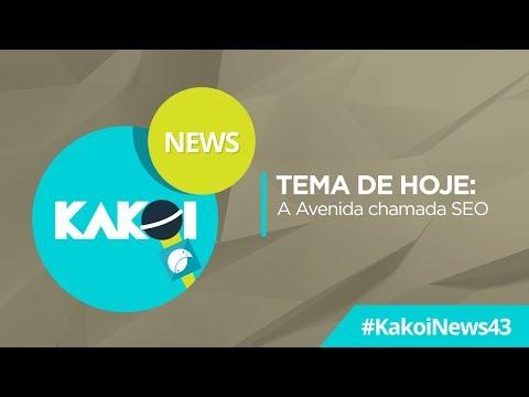 KAKOI NEWS 43 –   A Avenida SEO