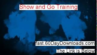 Show And Go Training Review 2014 - THE TRUTH