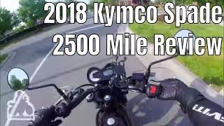 4. 2018 Kymco Spade - 2500 Mile Review