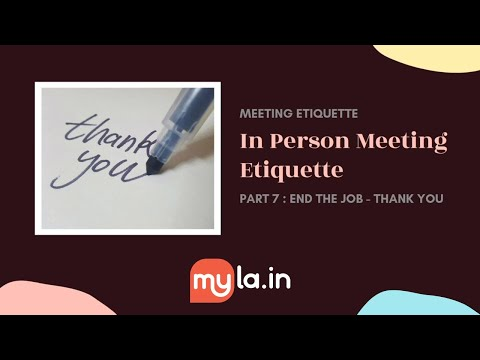 MyLA In-Person Meeting Etiquette: End the Job - Thank You
