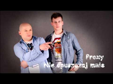 PROXY / ELIS - Nie opuszczaj mnie (audio)