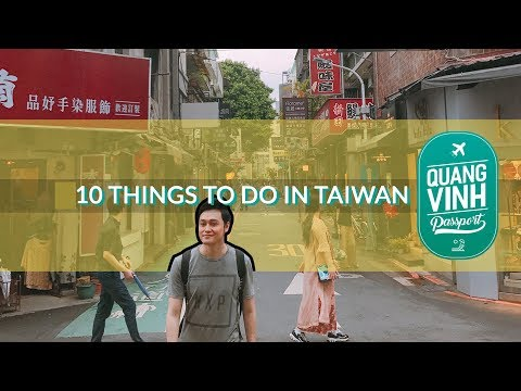 10 Things To Do In Taiwan - Quang Vinh Passport