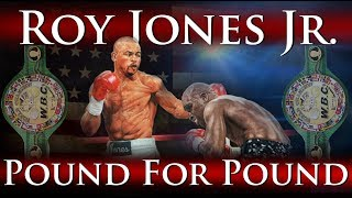 Video Roy Jones Jr. - Pound for Pound (The Prime Years + Knockouts) MP3, 3GP, MP4, WEBM, AVI, FLV Oktober 2018