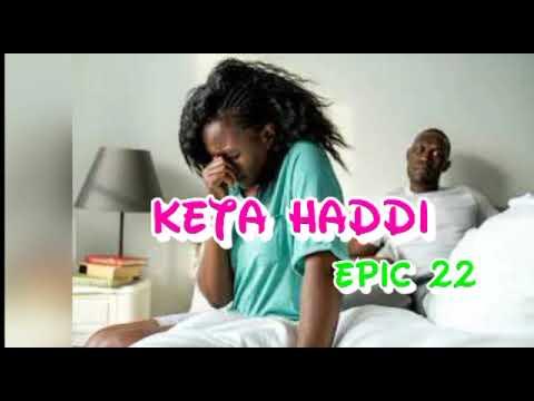KETA HADDI Epic 22 Sabon Hausa Novel Mai Taɓa Zuciya #hausanovel #novel #kannywood #hausamusic awa24