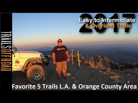 Favorite 5 Easy to Intermediate Off-Road Trails in LA & Orange County, California Area