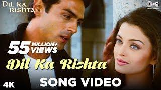 Nonton Dil Ka Rishta Song Video   Dil Ka Rishta   Arjun  Aishwarya   Priyanshu   Alka  Udit   Kumar Sanu Film Subtitle Indonesia Streaming Movie Download