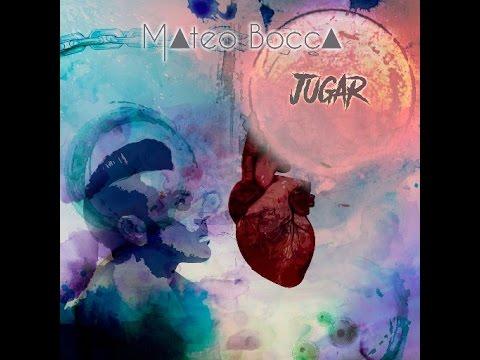 Jugar - Mateo Bocca  (Video)
