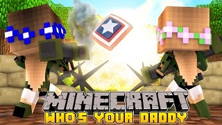 Minecraft - Whos Your Daddy : BLOWING UP AN ARMY BASE!