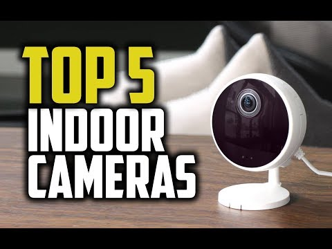 Best Indoor Security Cameras In 2018 - Which Is The Best Indoor Security Camera?