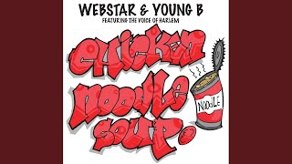 Provided to YouTube by Universal Music Group North America Chicken Noodle Soup · Webstar · Young B · AG aka The Voice of Harlem Chicken Noodle Soup ℗ 2006 Un...