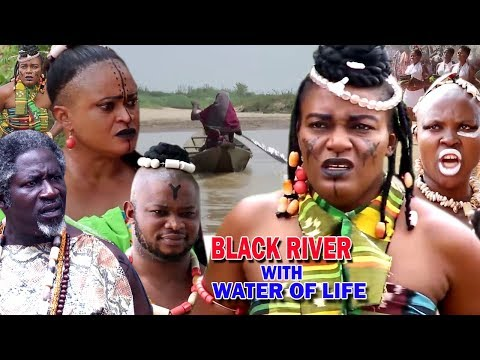 BLACK RIVER WITH WATER OF LIFE 7&8 - 2019 New Movie ll 2019 Latest Nigerian Nollywood Movie ll