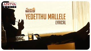 Yedetthu Mallele Song Lyrics from Majili - Naga Chaitanya