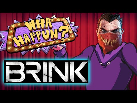 Brink - What Happened?