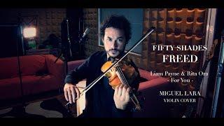"Video Liam Payne & Rita Ora ""For You"" (Miguel Lara Violin Cover) MP3, 3GP, MP4, WEBM, AVI, FLV Juli 2018"