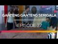 foto Ganteng Ganteng Serigala - Episode 77 Borwap