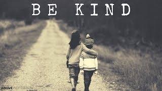 BE KIND - Inspirational & Motivational Video
