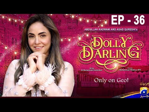 Dolly Darling - Episode 36 - 7th July 19 - HAR PAL GEO DRAMAS