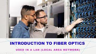Fiber Optics on the Local Area Network