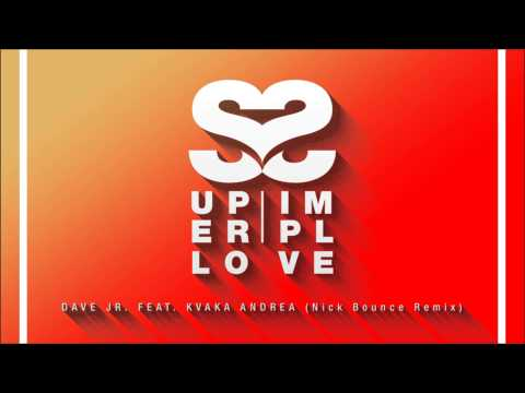 Dave Jr. feat. Kvaka Andrea - Super Simple Love (Nick Bounce
