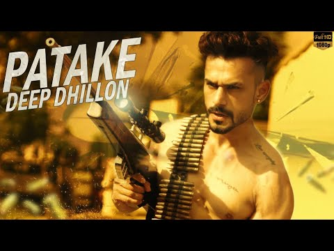 Patake ( Full HD Video ) | New Punjabi Songs 2017 | Deep Dhillon | Latest Punjabi Songs 2017