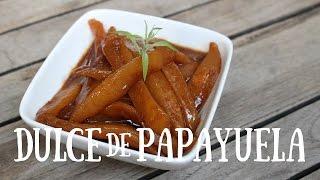Dulce de papayuela