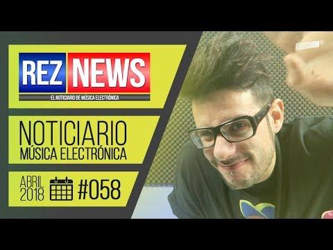 REZ NEWS [20.ABR.2018] Noticiario música electrónica #058
