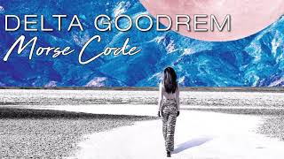 Delta Goodrem - Morse Code