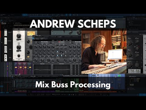Andrew Scheps | Mix Buss Processing