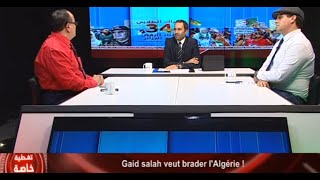 Gaid Salah veut brader l'Algérie !