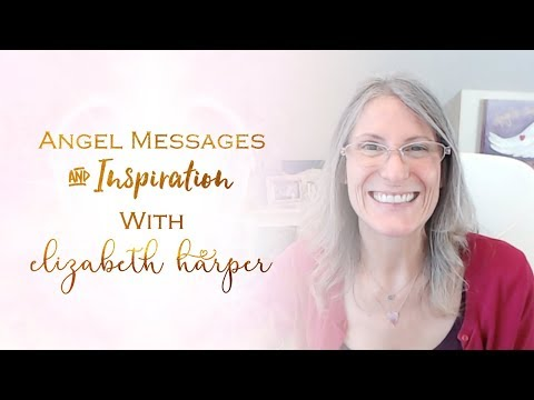 Love messages - Angel Messages February 24 - March 2 with Elizabeth Harper