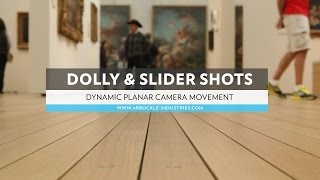 ARBUCKLE TECHNIQUES: DOLLY & SLIDER SHOTS