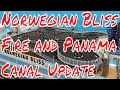 Update About Norwegian Bliss Onboard Fire and Panama Canal Transit!