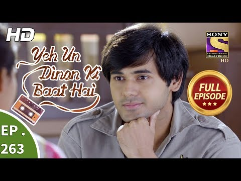 Yeh Un Dinon Ki Baat Hai - Ep 263 - Full Episode - 5th September, 2018