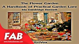 The Flower Garden A Handbook of Practical Garden Lore Full Audiobook