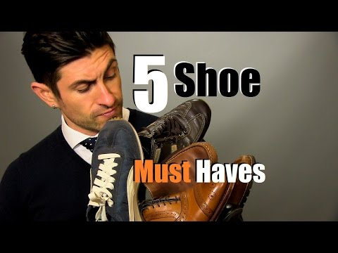 , title : '5 Men's Shoe Must Haves | Shoes Every Guy Should Own'