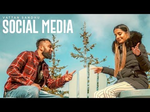 Social Media: Vattan Sandhu (Full Song) Xtatic | Rupan Bal | Latest Punjabi Songs 2018