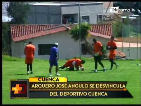 Arquero José Angulo se desvincula del Deportivo Cuenca