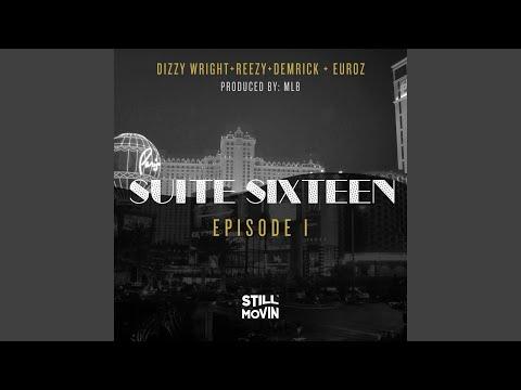 Download Suite Sixteen Episode I (feat. Dizzy Wright, Reezy, Demrick & Euroz) MP3