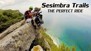 Sesimbra Trails - The Perfect Ride (17-04-2015)