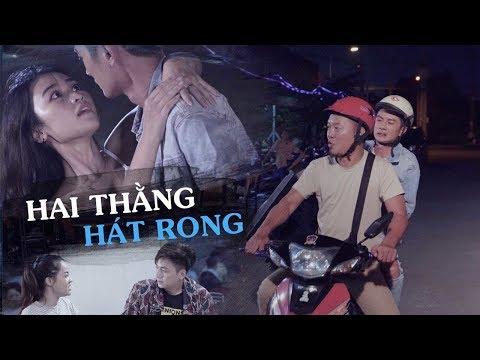 HAI THẰNG HÁT RONG - Long Đẹp Trai, Huỳnh Phương, Ngô Kiến Huy - Thời lượng: 29 phút.