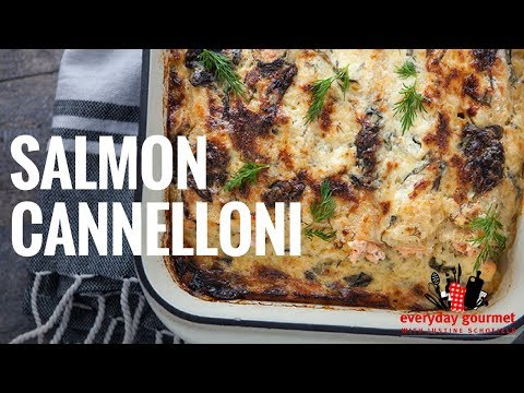 Glad Salmon Cannelloni | Everyday Gourmet S6 E59